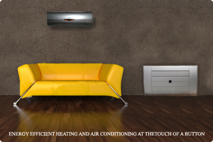 ENERGY EFFICIENT HEATING AND AIR CONDITIONING INSTALLED TO YOUR CONSERVATORY/HOME/OFFICE